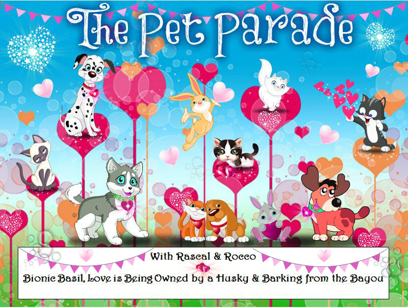 Happy Valentines Day! Spread the love with all your furry, or not, animal friends a the Pet Parade!